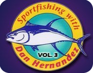 Sportfishing with Dan Hernandez - Volume 3